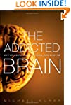 The Addicted Brain: Why We Abuse Drug...