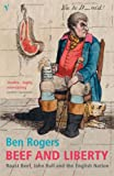 Beef and Liberty: Roast Beef, John Bull and the English Nation (0099286394) by Rogers, Ben