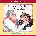 Babushka's Doll Audiobook by Patricia Polacco Narrated by Barbara Caruso