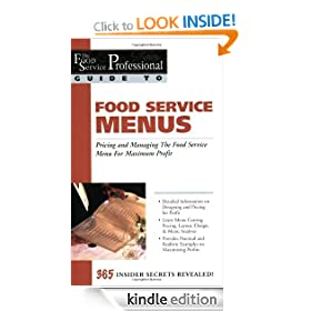 Food Service Menus: Pricing and Managing the Food Service Menu for Maximun Profit (The Food Service Professional Guide to Series 13): Pricing and Managing ... (The Food Service Professionals Guide To)
