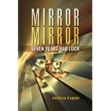 Mirror Mirror Seven Years Bad Luck ~ Patricia O'Grady
