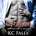 Grayson: Brotherhood of Souls, Book 3 Audiobook by K.C. Falls Narrated by Kathryn LaPlante