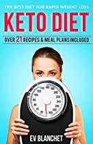 Ketogenic Diet: The Best Diet For Rapid Weight Loss: Over 21 Recipes & Meal Plans Included (ketogenic Diet, Seizure Diet, Anti Inflammatory Diet, High ... Diet, Epilepsy Diet, Paleo, Ketosis Foods)