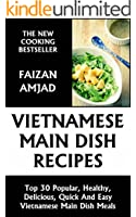Top 30 Popular, Healthy, Delicious, Quick And Easy Vietnamese Main Dish Meals