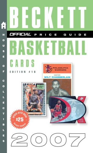 The Official 2007 Beckett Price Guide to Basketball Cards, 16th Edition (Official Price Guide to Basketball Cards), DR. JAMES BECKETT