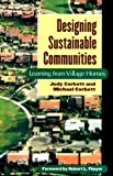 Designing sustainable communities:learning from Village Homes