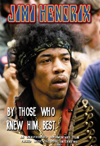 Hendrix, Jimi - By Those Who Knew Him Best Unauthorized