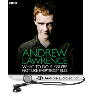 Andrew Lawrence: What To Do If You're Not Like Everybody Else