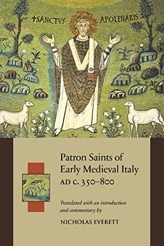 patron-saints-of-early-medieval-italy-ad-c-350-800-ad-history-and-hagiography-in-ten-biographies