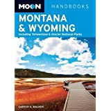 Moon Montana & Wyoming: Including Yellowstone & Glacier National Parks (Moon Handbooks) by Walker, Carter G. 1st...