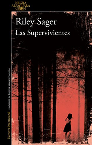 Las supervivientes / Final Girls  [Sager, Riley] (Tapa Blanda)