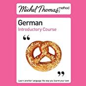 Michel Thomas Method: German Introductory Course | [Michel Thomas]