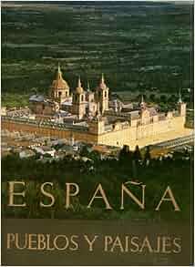 ESPANA PUEBLOS Y PAISAJES: Jose; Azorin Ortiz Echague