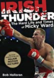 Irish Thunder: The Hard Life & Times of Micky Ward