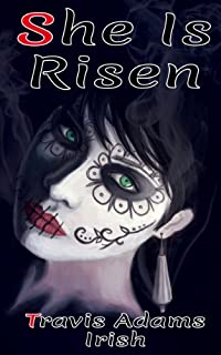 (FREE on 2/8) She Is Risen by Travis Adams Irish - http://eBooksHabit.com