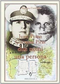 Juan Peron, Giovanni Piras due nomi una persona (Italian) Paperback