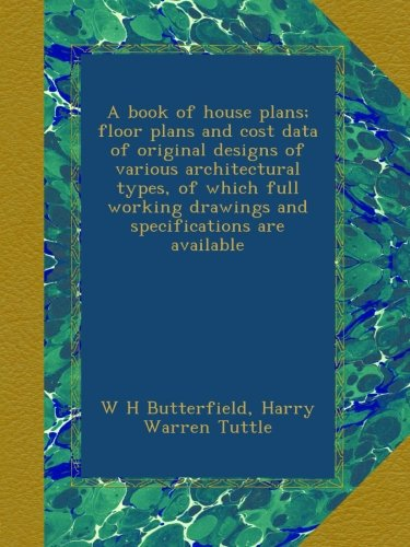 A book of house plans; floor plans and cost data of original designs of various architectural types, of which full working drawings and specifications are available