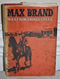 Man from Savage Creek (Silver star westerns) (0396074227) by Brand, Max