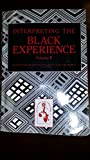 img - for Interpreting The Black Experience: Volume 2 (4E) [Custom for Kent State University] book / textbook / text book