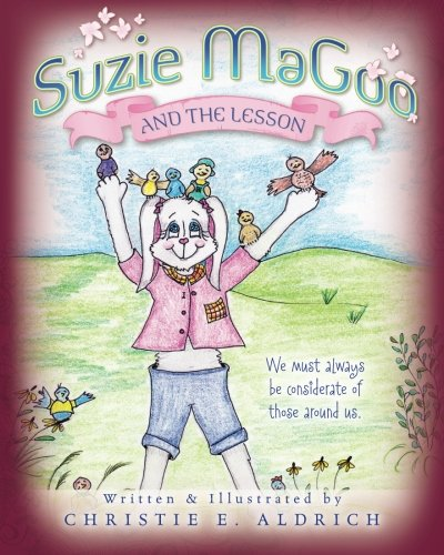 Suzie MaGoo and the Lesson: We must always be considerate of those around us. PDF