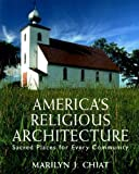 img - for America's Religious Architecture: Sacred Places for Every Community by Marilyn J. Chiat (1997-10-07) book / textbook / text book