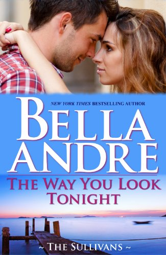 The Way You Look Tonight: The Sullivans by Bella Andre