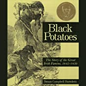 Black Potatoes: The Story of the Great Irish Famine | [Susan Campbell Bartoletti]