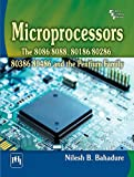 Microprocessors: The 8086/8088, 80186/ 80286, 80386/80486 and the Pentium Family