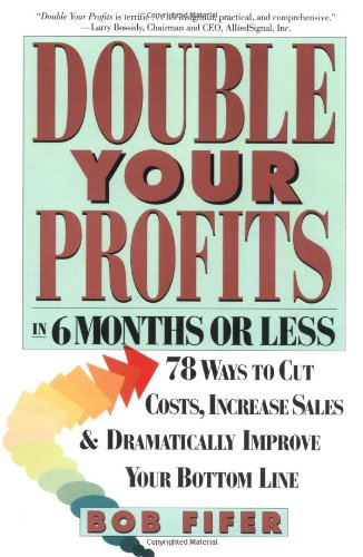Double Your Profits In Six Months or Less088730981X : image