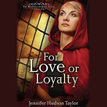 For Love or Loyalty (       UNABRIDGED) by Jennifer Hudson Taylor Narrated by Kieron Elliot