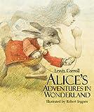 Alices Adventures in Wonderland [ALICES ADV IN WONDERLAND] [Hardcover]