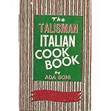 The talisman Italian cook book ~ Ada Boni
