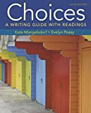 img - for Choices: A Writing Guide with Readings 6e & LaunchPad Solo for Readers and Writers (Six-Month Access) book / textbook / text book