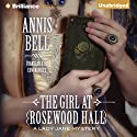 The Girl at Rosewood Hall: A Lady Jane Mystery Hörbuch von Annis Bell, Edwin Miles - translation Gesprochen von: Sue Pitkin