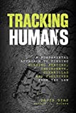 img - for Tracking Humans: A Fundamental Approach To Finding Missing Persons, Insurgents, Guerrillas, And Fugitives From The Law book / textbook / text book