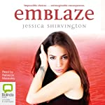 Emblaze: Violet Eden Chapters, Book 3 (       UNABRIDGED) by Jessica Shirvington Narrated by Rebecca Macauley