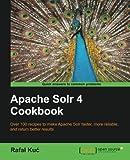 Apache Solr 4 Cookbook of Kuc, Rafal on 25 January 2013