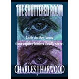 The Shuttered Roomdi Charles J Harwood