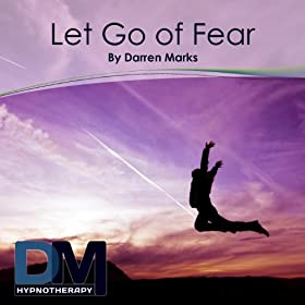 Let Go of Fear Hypnosis Session (with Wake Up)