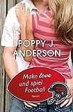 Make Love und spiel Football (German Edition)