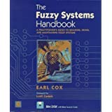 The Fuzzy Systems Handbook: A Practitioner's Guide to Building, Using, and Maintaining Fuzzy Systems/Book and Disk ~ Earl Cox