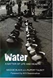 Water: A Matter of Life and Health: Water Supply and Sanitation in Village India (0195669312) by Black, Maggie