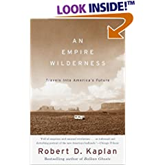 An Empire Wilderness by Robert Kaplan