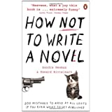 How NOT to Write a Novel: 200 Mistakes to avoid at All Costs if You Ever Want to Get Publishedby Howard Mittelmark