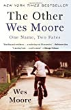 The Other Wes Moore: One Name, Two Fates by Moore, Wes (Reprint Edition) [Paperback(2011)]