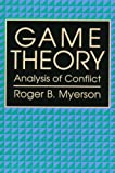 Game Theory: Analysis of Conflict (0674341163) by Myerson, Roger B.