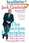 The Success Principles(TM): How to Ge...