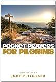Pocket Prayers For Pilgrims (0715142380) by Pritchard, John
