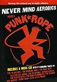 Never Mind Aerobics Here's Punk Rope (2pc) [DVD] [Import]