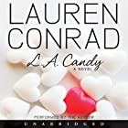 L.A. Candy (       UNABRIDGED) by Lauren Conrad Narrated by Lauren Conrad